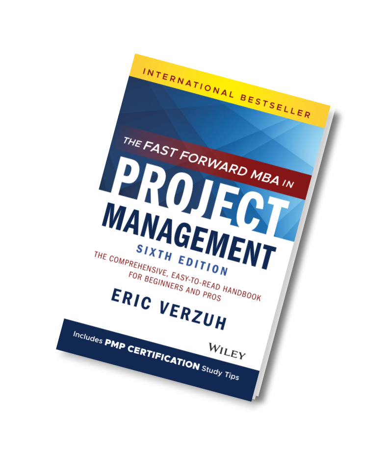 Fast Forward MBA in Project Management by Eric Verzuh, Sixth Edition